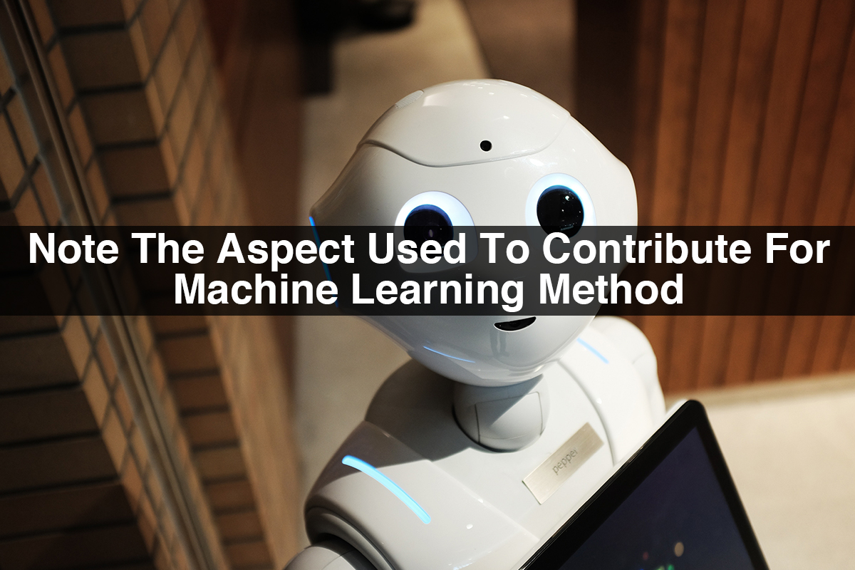 Methods of Machine Learning | Note the Aspect used to Contribute