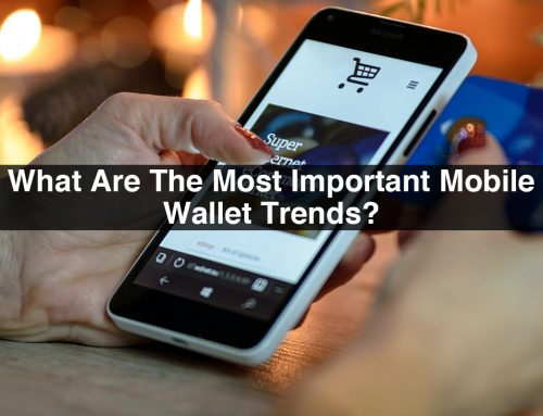 What Are The Most Important Mobile Wallet Trends?