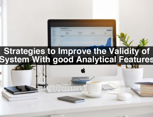 What are the strategies to Improve the Validity of System With good Analytical Features?