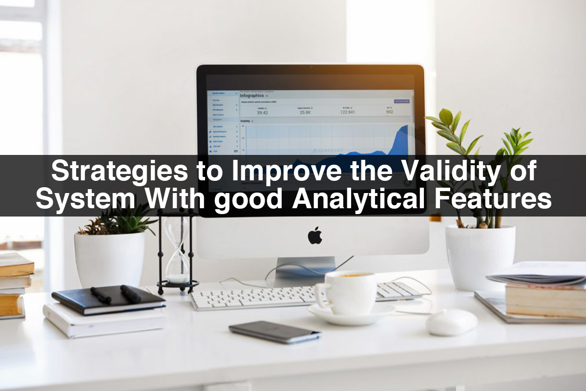 What are the Strategies to Improve System Validity With good Analytical Features?