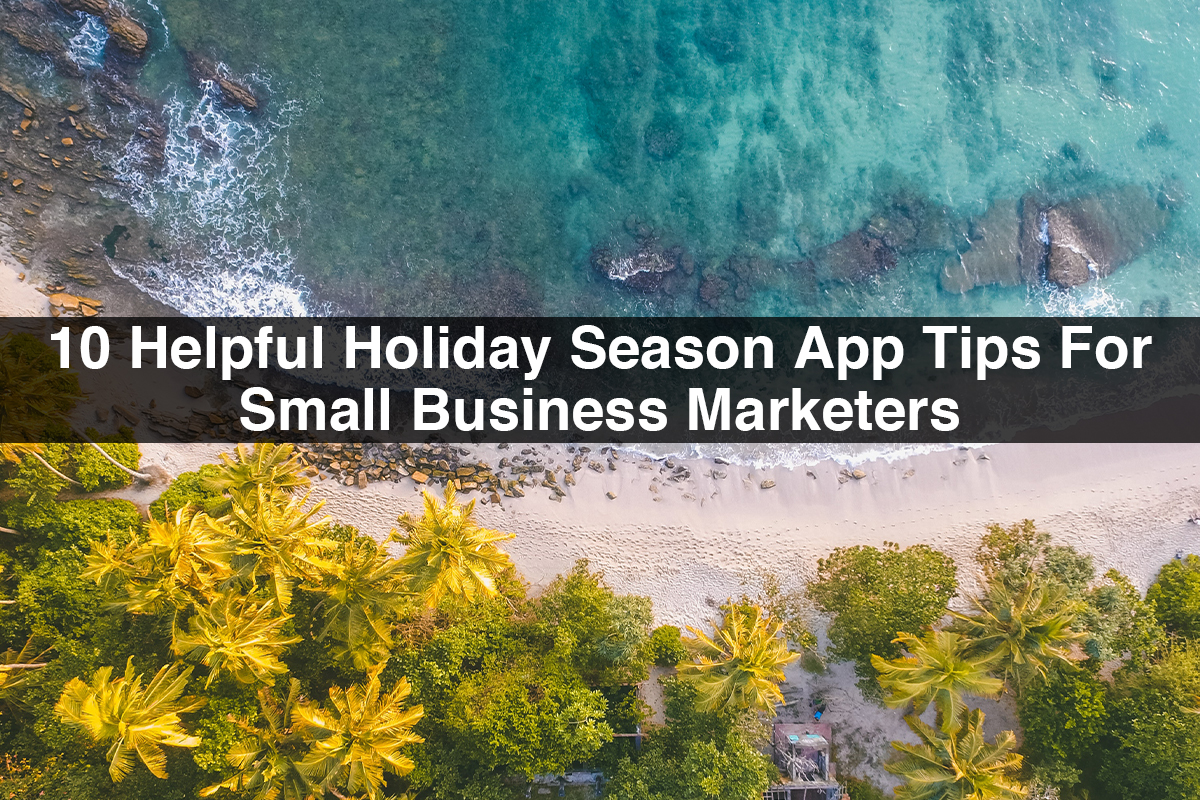 Holiday season app marketing | 10 Helpful Tips for Small Business