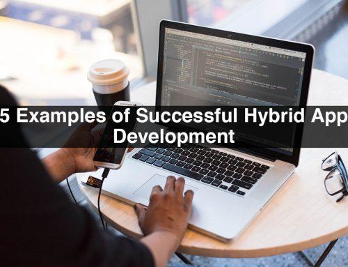5 Examples of Successful Hybrid App Development