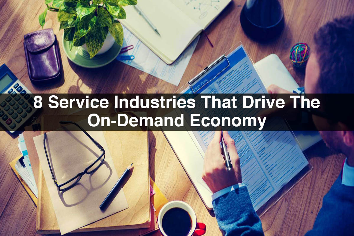 8 Service Industries That Drive The On-Demand Economy