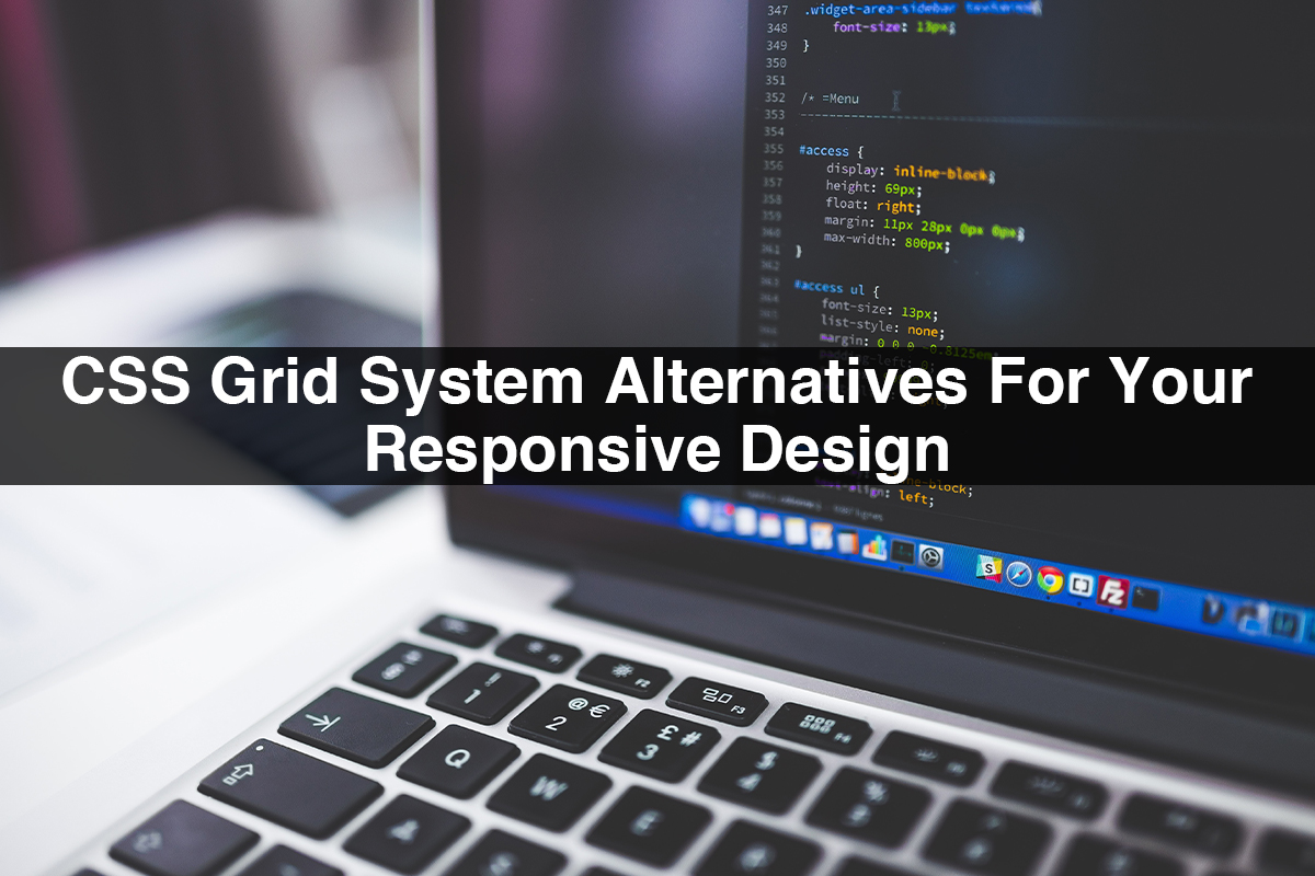 CSS Grid System Alternatives For Your Responsive Design