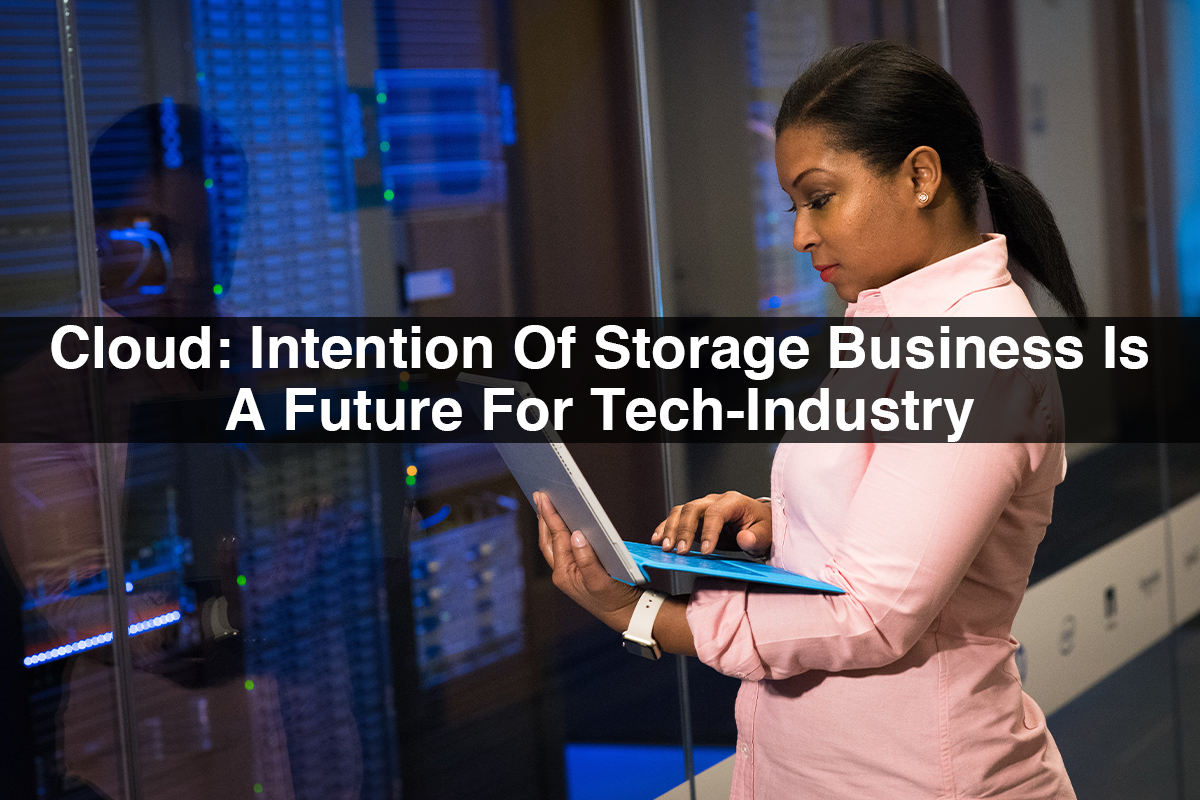 Cloud Storage | Intention of Storage Business is a Future for Tech Industry