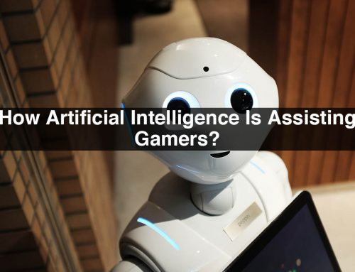 How Artificial Intelligence Is Assisting Gamers?