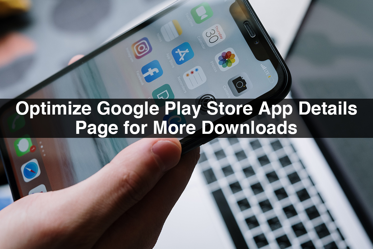 Optimize Google Play Store App Details Page for More Downloads