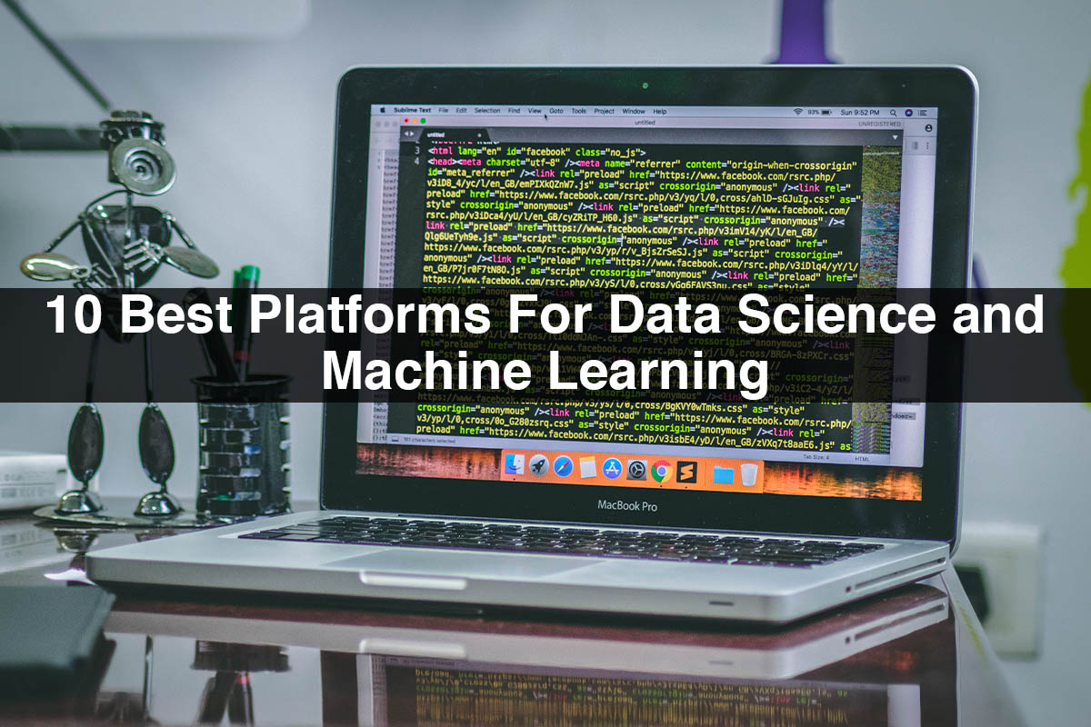 10 Best Platforms For Data Science and Machine Learning