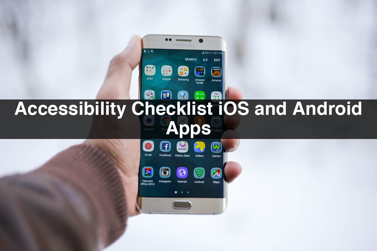 Accessibility Checklist iOS and Android Apps