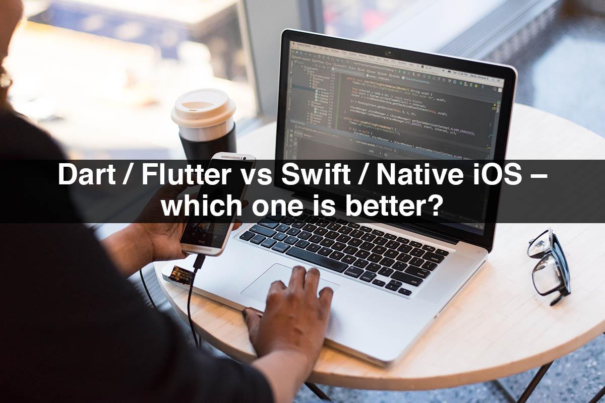 Flutter vs Swift | Flutter vs Swift Native iOS : Which One is Better?