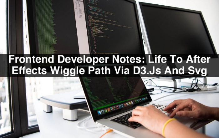 Frontend Developer Notes: Give Life To After Effects Wiggle Path Via D3.Js And Svg