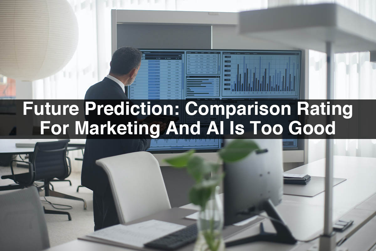 AI in Marketing   Future Prediction : Comparison Rating for Marketing and AI is too Good