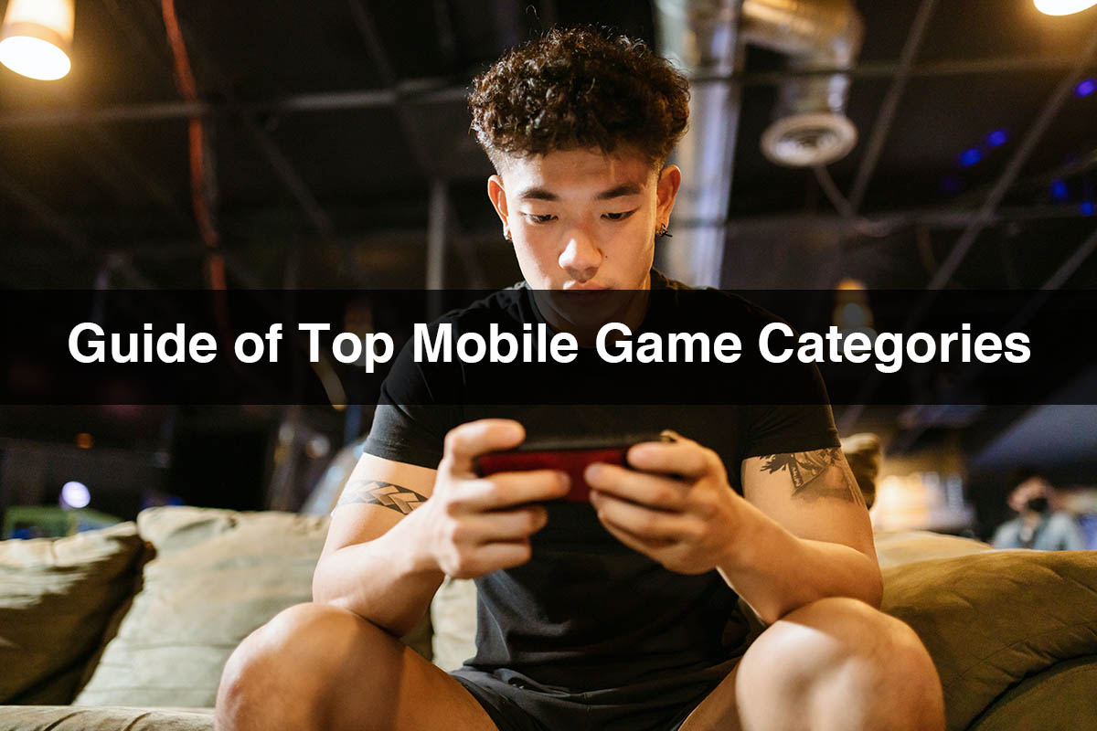 Guide of Top Mobile Game Categories