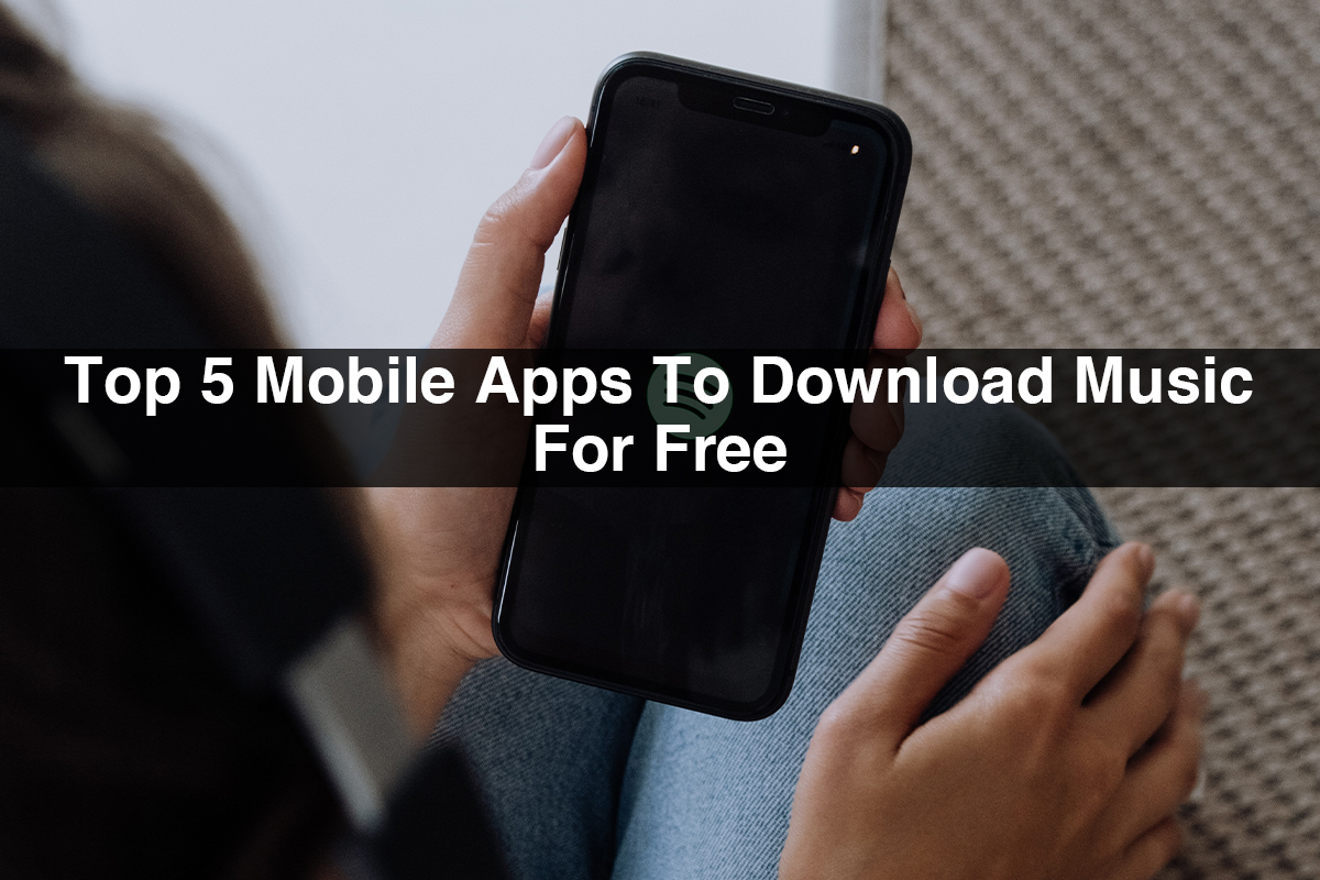 Android apps for free | Top 5 Mobile Apps To Download Music For Free
