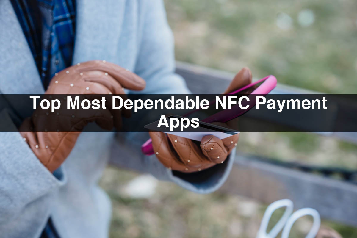 Top Most Dependable NFC Payment Apps
