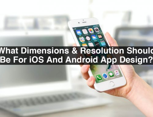 What Dimensions & Resolution Should Be For iOS And Android App Design?