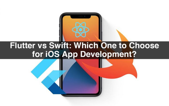 Flutter vs Swift: Which One to Choose for iOS App Development?